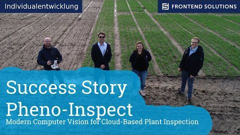 Success Story - Individualentwicklung für Pheno-Inspect - Cloud-Based Plant Inspection